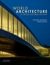 World Architecture : A Cross-Cultural History by Kostof, Richard Ingersoll...