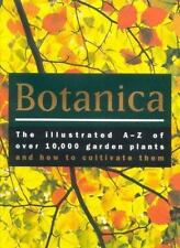 Botanica: The Illustrated A-Z of Over 10,000 Garden Plants and How to -ExLibrary