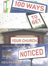 (Good)-100 Ways to Get Your Church Noticed: Updated and expanded edition (Paperb