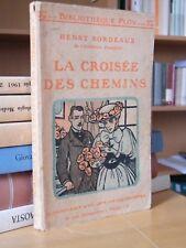 La croisée des chemins - Henry Bordeaux - Bibliothèque Plon Paris 1909