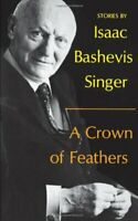 Crown of Feathers Hardcover Isaac Bashevis Singer