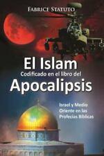 El Islam Codificado En El Libro del Apocalipsis (Paperback or Softback)