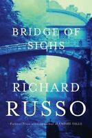 Bridge of Sighs by Russo, Richard , Hardcover