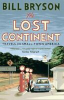 The Lost Continent Travels in Small-Town America by Bill Bryson 9781784161804