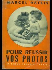 POUR REUSSIR VOS PHOTOS  MARCEL NATKIN EDITIONS TIRANTY 1946