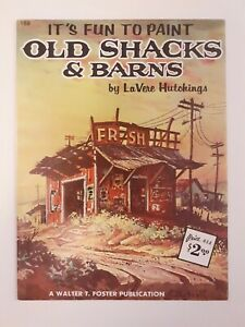 Vintage Walter Foster #169 LaVere Hutchings Fun to Paint Old Shacks and Barns