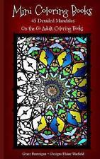 Mini Coloring Books: 45 Detailed Mandalas by Brannigan, Grace 9781519177575