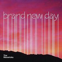 THE MAVERICKS Brand New Day CD BRAND NEW Gatefold Sleeve