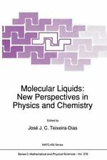 Nato Science Series C: Molecular Liquids : New Perspectives in Physics and...