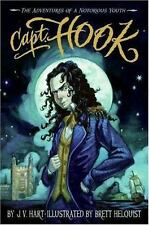 Capt. Hook: Adventures of A Notorious Youth by J.V. Hart & Brett Helquist HC 1st