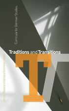 Traditions and Transitions : Curricula for German Studies: By Plews, John L. ...