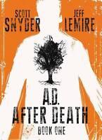 A.D. After Death Book One Image Comics by Scott Snyder & Jeff Lemire