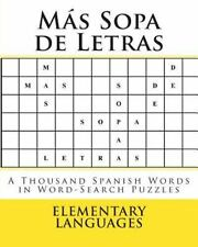 Más Sopa de Letras : A Thousand Spanish Words in Word-Search Puzzles by...