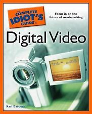 The Complete Idiot's Guide: Complete Idiot's Guide to Digital Video by Karl Bar…