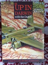 "WW2 18th Squadron History RAAF & NAF ""Up In Darwin With The Dutch"" By G Wallace"