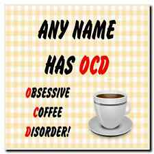 Funny Obsessive Disorder Coffee Yellow Personalised Drinks Mat Coaster