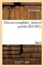 Oeuvres Completes . Actes et Paroles Tome 4 by Victor Hugo (2016, Paperback)