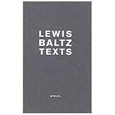 Lewis Baltz: Texts by Lewis Baltz, Matthew S. Witkovsky