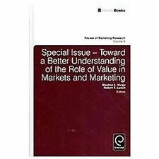 Toward a Better Understanding of the Role of Value in Markets and Marketing (Rev