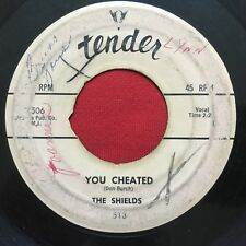 THE SHIELDS ~ YOU CHEATED / THATS THE WAY (1958) RARE DOOWOP 45 ~ TENDER 513