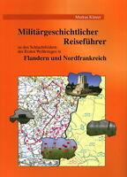 Historia militar Guía de viaje Flandes y Norte de francia (Markus Klauer)