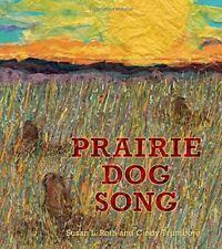 Prairie Dog Song The Key to Saving North America s Grasslands