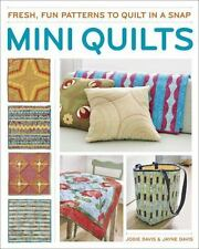 Mini Quilts : Fresh, Fun Patterns to Quilt in a Snap by Jayne Davis and Jodie...