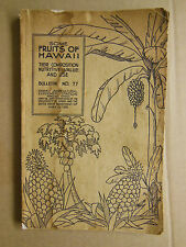1936  FRUITS of HAWAII Their Composition Nutritive Value & Use ORIGINAL EDITION