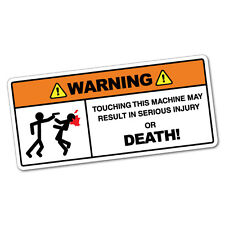 Warning Touching This Machine Sticker Funny Car Stickers Novelty Decals #6041K