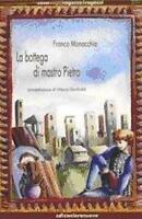 """LIBRO, La bottega di mastro Pietro, MONACCHIA FRANCO, ERA NUOVA """"PERUGINO"""""""