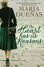 The Heart Has Its Reasons: A Novel by Maria Duenas (2014, Hardcover) 1st Ed.