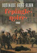 """Livre - Roman """" L'épingle Noire """" Dominique Saint-Alban """" ( No 7666  )"""
