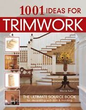 1001 Ideas for Trimwork : The Ultimate Source Book For Decorating With Trim &amp