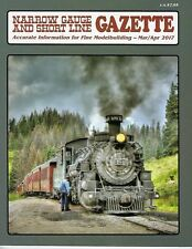 Narrow Gauge and Short Line GAZETTE: March / April 2017 (BRAND NEW issue)
