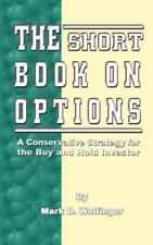 The Short Book on Options: A Conservative Strategy for the Buy and Hold Investor