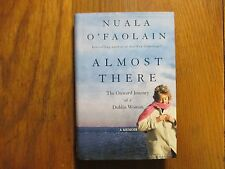 "NUALA O'FAOLAIN (Died-2008) Signed Book (""ALMOST THERE""-2003 1st Edit. Hardback)"