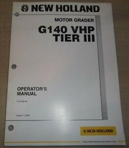 NEW HOLLAND G140 VHP TIER III MOTOR GRADER OPERATION & MAINTENANCE BOOK MANUAL