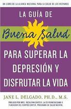 La Guia de Buena Salud para Superar la Depressión y Disfrutar la Vida : Un...