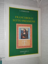 FRANCOBOLLI SOTTO PRESSIONE L Sterpellone Medi 1997 libro manuale corso di