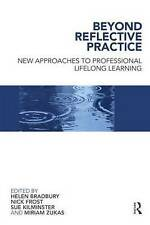 Beyond Reflective Practice: New approaches to professional lifelong-ExLibrary