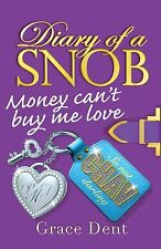 Money Can't Buy Me Love: Book 2 (Diary of a Snob), Dent, Grace, New Book