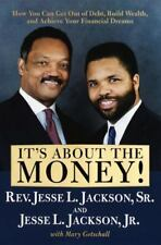 It's about the Money! : How You Can Get Out of Debt, Build Wealth, and...