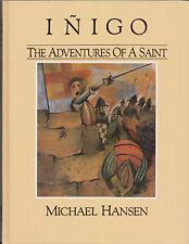 Inigo The Adventures of a Saint by HANSEN Illustrated by TIBOR St Ignatius Bio