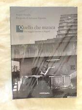 Quello che manca - Un viaggio intorno a Napoli - Angelo Petrella - Contrasto