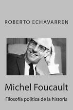 Michel Foucault: Filosof�a Pol�tica de la Historia : Ensayo Acerca de Los...