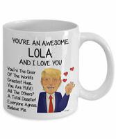 Trump Lola Mug For Lola Gifts For Lola Coffee Mug Funny Donald Grandma Cup