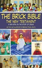 The Brick Bible - The New Testament : A New Spin on the Story of Jesus (2012,...