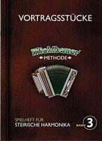 Steirische Harmonika Noten: VORTRAGSSTÜCKE Spielheft 3 m. CD Michlbauer Methode