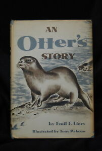An Otter's Story Emil Liers First Ed 1953 Wildlife Naturalist River Children's