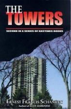 The Towers : Second in a Series of Hastings Books by Ernest Francis Schanilec